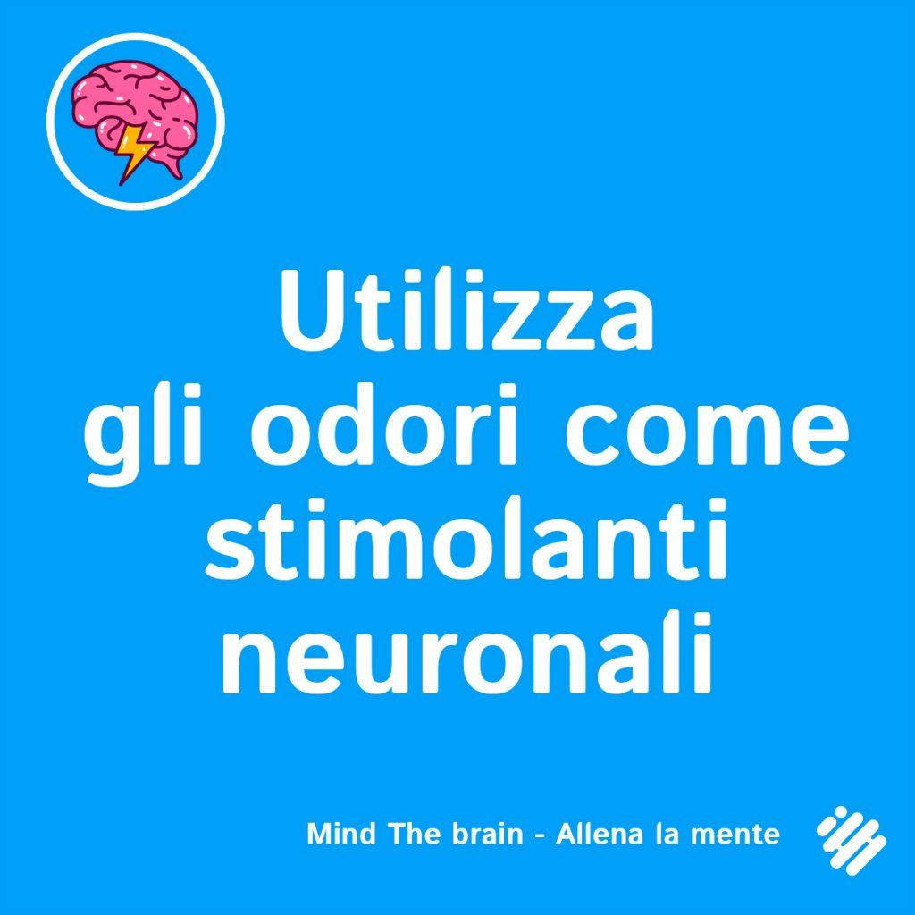 gli odori come stimolanti neuronali