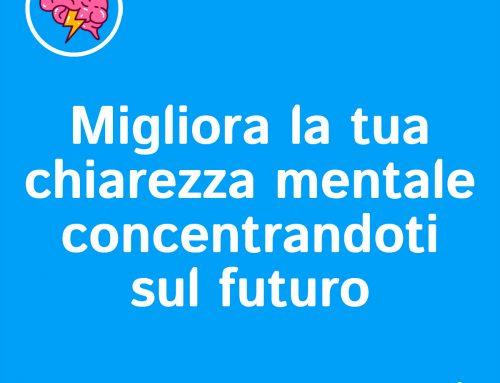 MTB • Migliora la tua chiarezza mentale concentrandoti sul futuro